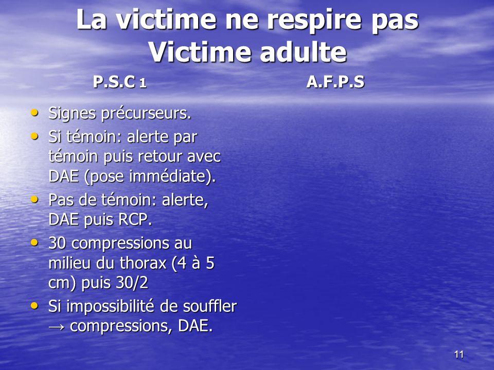11 La victime ne respire pas Victime adulte Signes précurseurs.