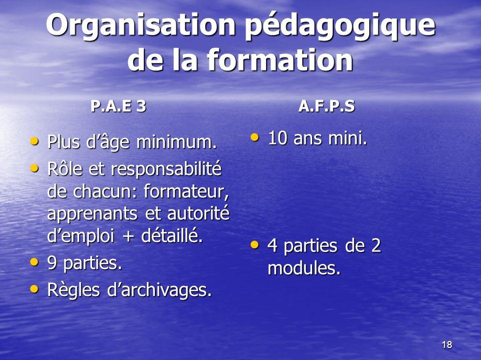 18 Organisation pédagogique de la formation Plus dâge minimum.