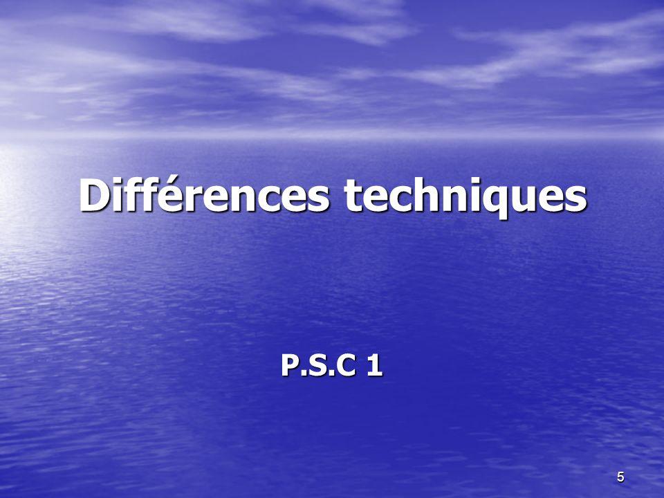 5 Différences techniques P.S.C 1