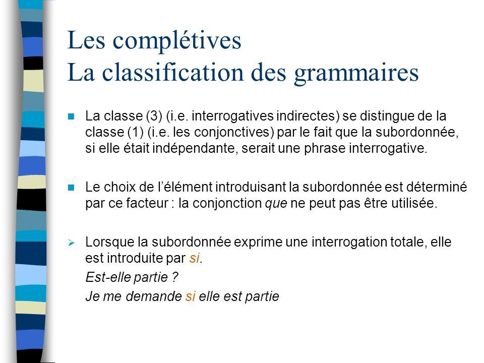 Les complétives La classification des grammaires La classe (3) (i.e.
