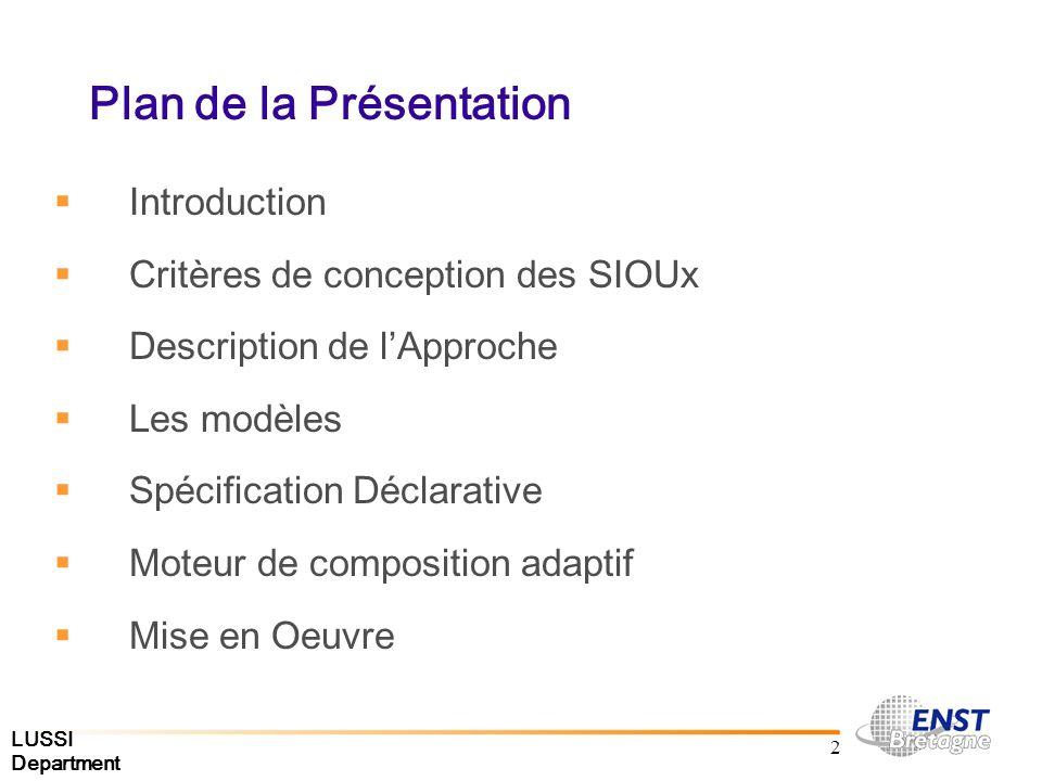 LUSSI Department 23 Description de lApproche Pour les projets ICCARS et CANDLE, les documents virtuels sont orientés auteur Lauteur a un savoir-faire qui lui permet dassurer la consistance du document produit.