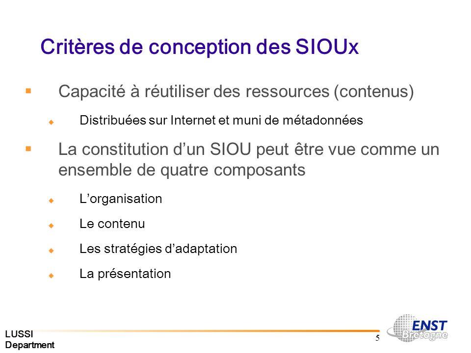 LUSSI Department 6 Critères de conception des SIOUx Quelques enjeux Interopérabilité et standards Spécification et gestion séparées des différents composants Assurer la consistance des documents produits