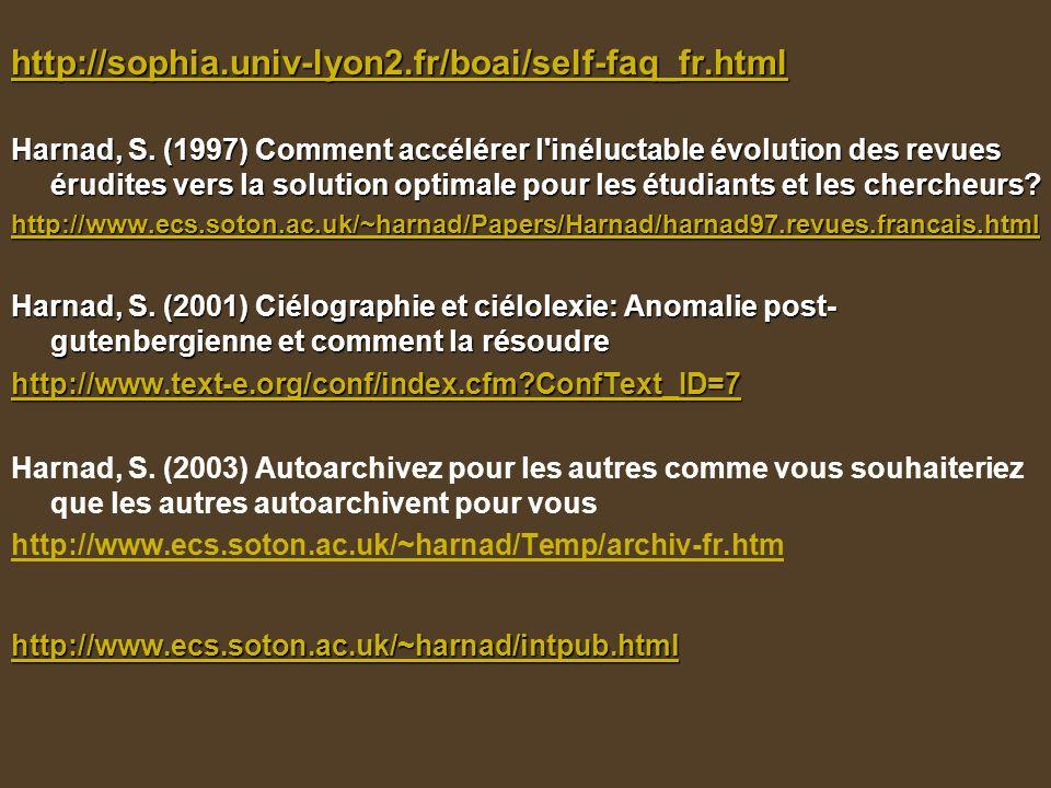 http://sophia.univ-lyon2.fr/boai/self-faq_fr.html Harnad, S. (1997) Comment accélérer l'inéluctable évolution des revues érudites vers la solution opt