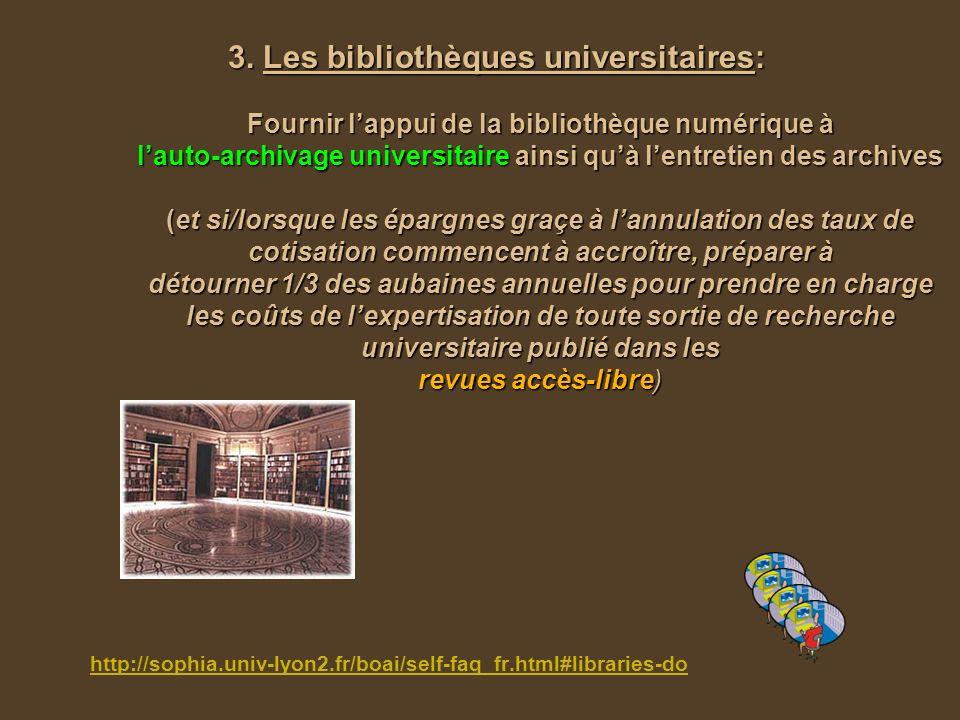 3. Les bibliothèques universitaires: Fournir lappui de la bibliothèque numérique à lauto-archivage universitaire ainsi quà lentretien des archives (et