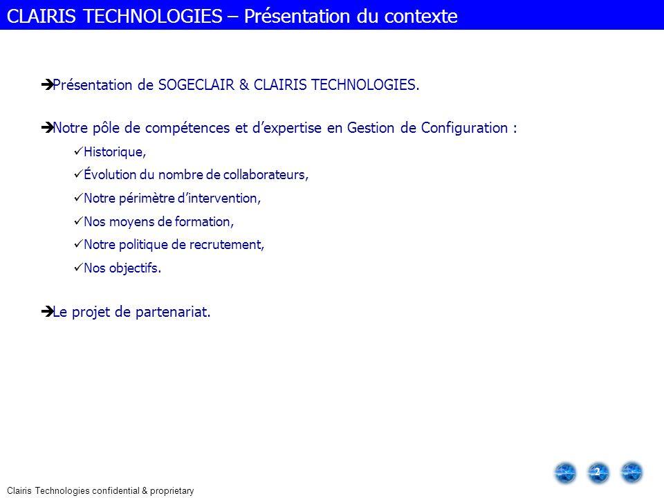 Clairis Technologies confidential & proprietary 2 Présentation de SOGECLAIR & CLAIRIS TECHNOLOGIES. Notre pôle de compétences et dexpertise en Gestion