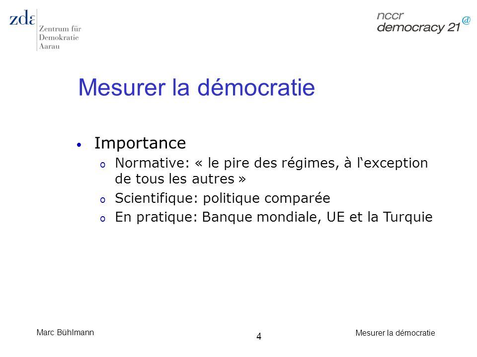 Marc Bühlmann Mesurer la démocratie 25 Précurseurs: Dahl Importance capitale Polyarchy (1971): référence centrale pour la recherche de la démocratie empirique Point de départ: quest ce que la démocratie.