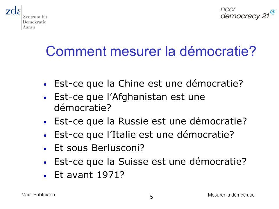 Marc Bühlmann Mesurer la démocratie 6 Comment mesurer la démocratie.