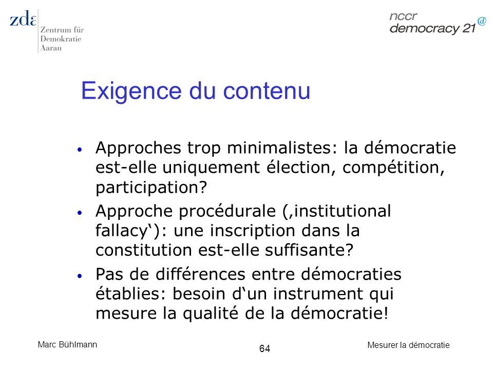 Marc Bühlmann Mesurer la démocratie 64 Exigence du contenu Approches trop minimalistes: la démocratie est-elle uniquement élection, compétition, parti