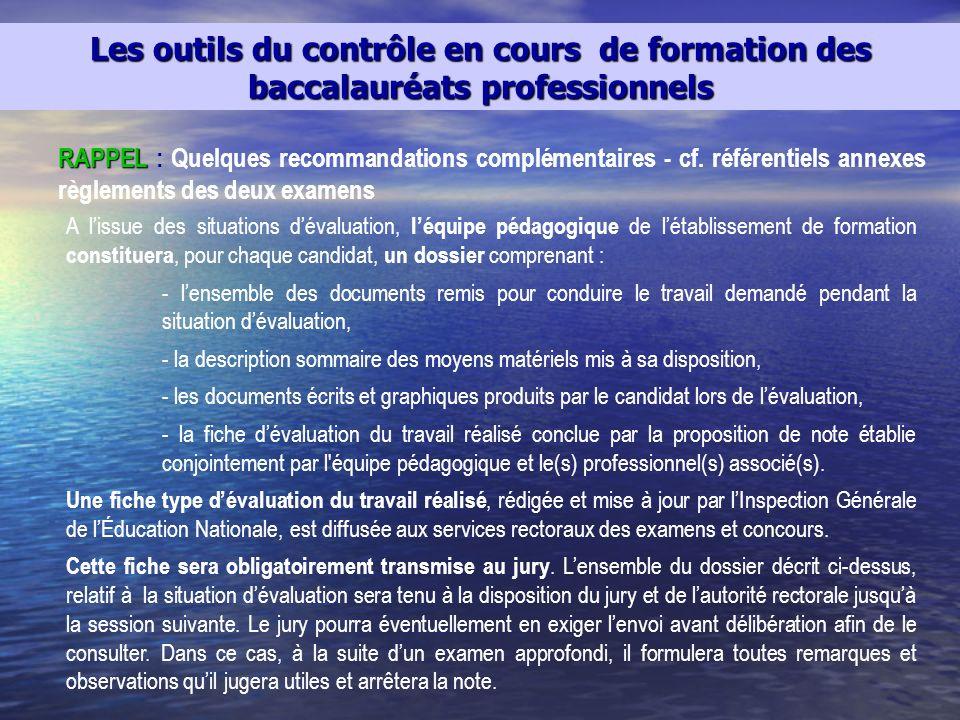 RAPPEL RAPPEL : Quelques recommandations complémentaires - cf. référentiels annexes règlements des deux examens A lissue des situations dévaluation, l