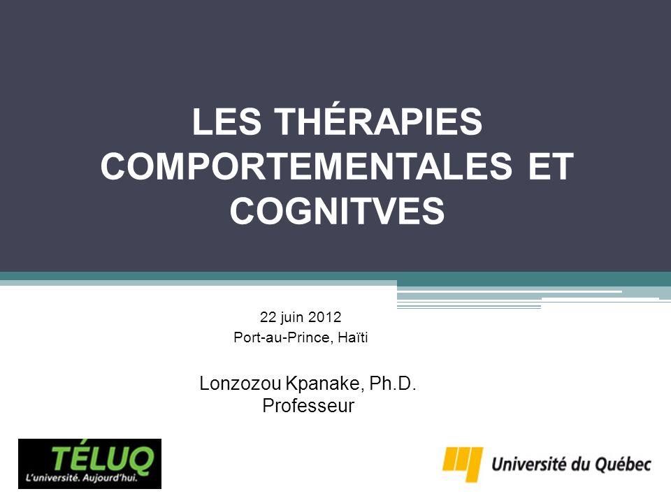 LA THÉRAPIE COMPORTEMENTALE But: Réduire les comportements dépressifs et accroître les comportements adaptatifs.