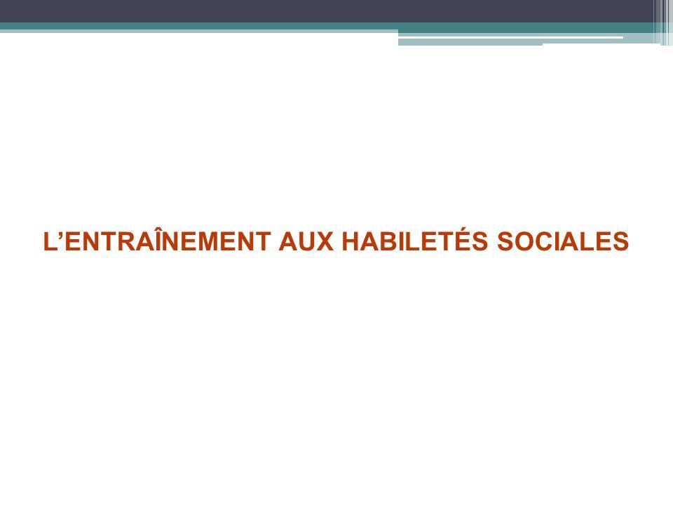 LENTRAÎNEMENT AUX HABILETÉS SOCIALES