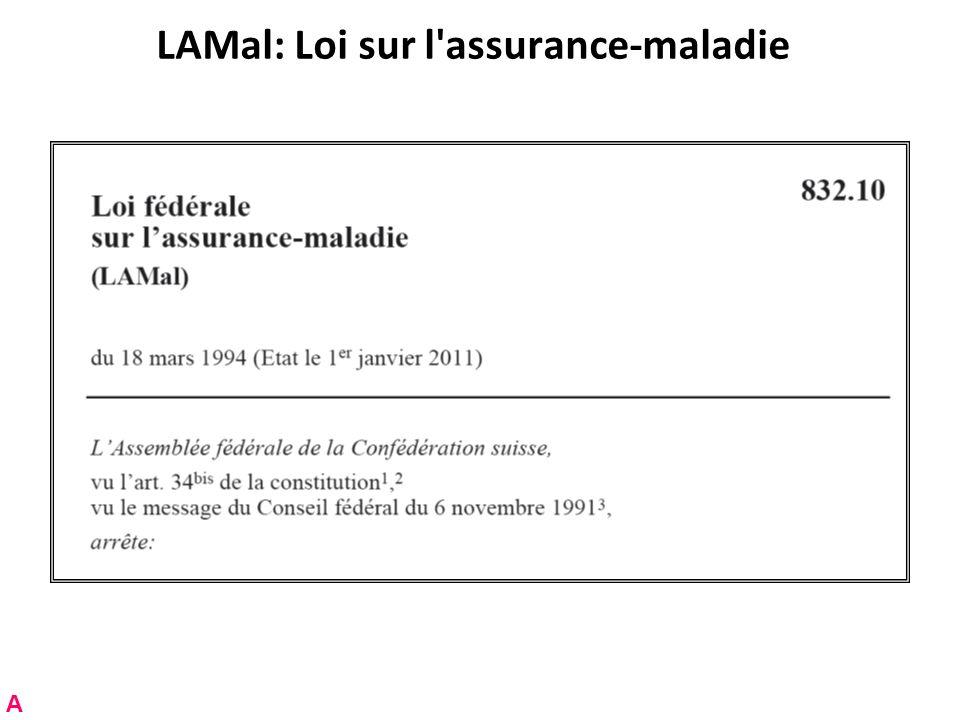 LAMal: Loi sur l assurance-maladie A