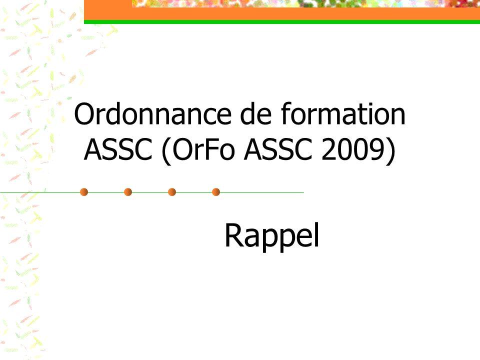 Ordonnance de formation ASSC (OrFo ASSC 2009) Rappel