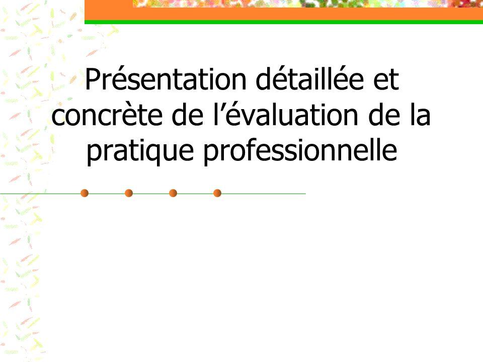 Présentation détaillée et concrète de lévaluation de la pratique professionnelle