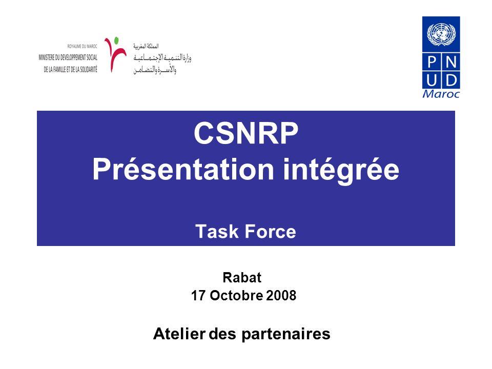 CSNRP Présentation intégrée Task Force Rabat 17 Octobre 2008 Atelier des partenaires