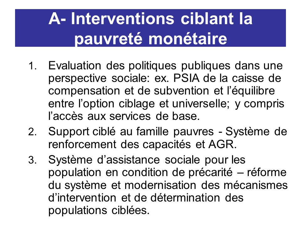 A- Interventions ciblant la pauvreté monétaire 1.