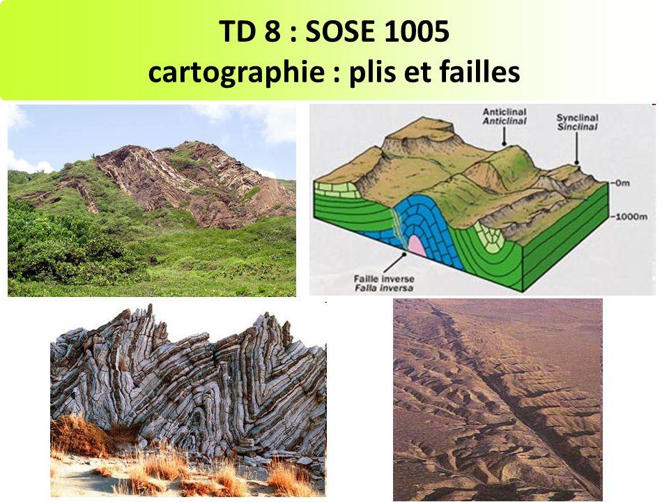 TD 8 : SOSE 1005 cartographie : plis et failles