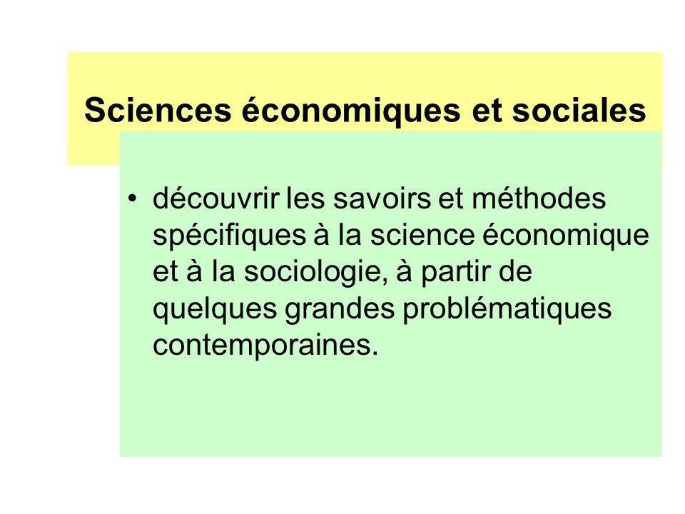 Sciences économiques et sociales découvrir les savoirs et méthodes spécifiques à la science économique et à la sociologie, à partir de quelques grande