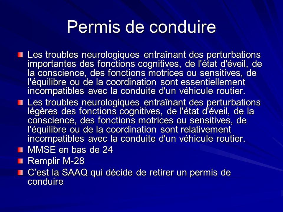 Permis de conduire Les troubles neurologiques entraînant des perturbations importantes des fonctions cognitives, de l'état d'éveil, de la conscience,