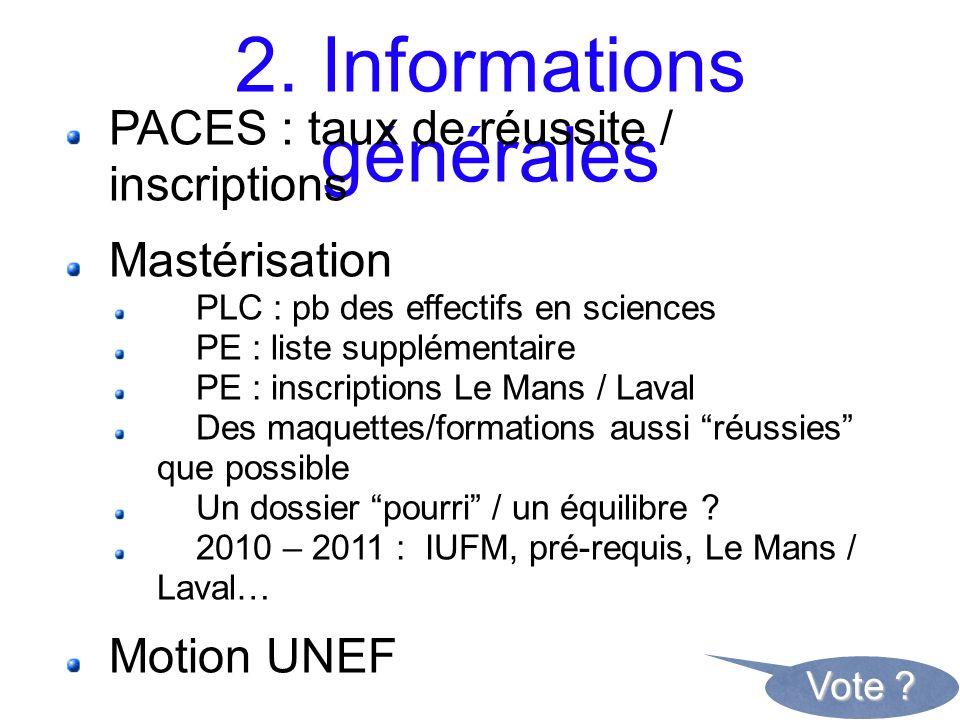 2. Informations générales PACES : taux de réussite / inscriptions Mastérisation PLC : pb des effectifs en sciences PE : liste supplémentaire PE : insc