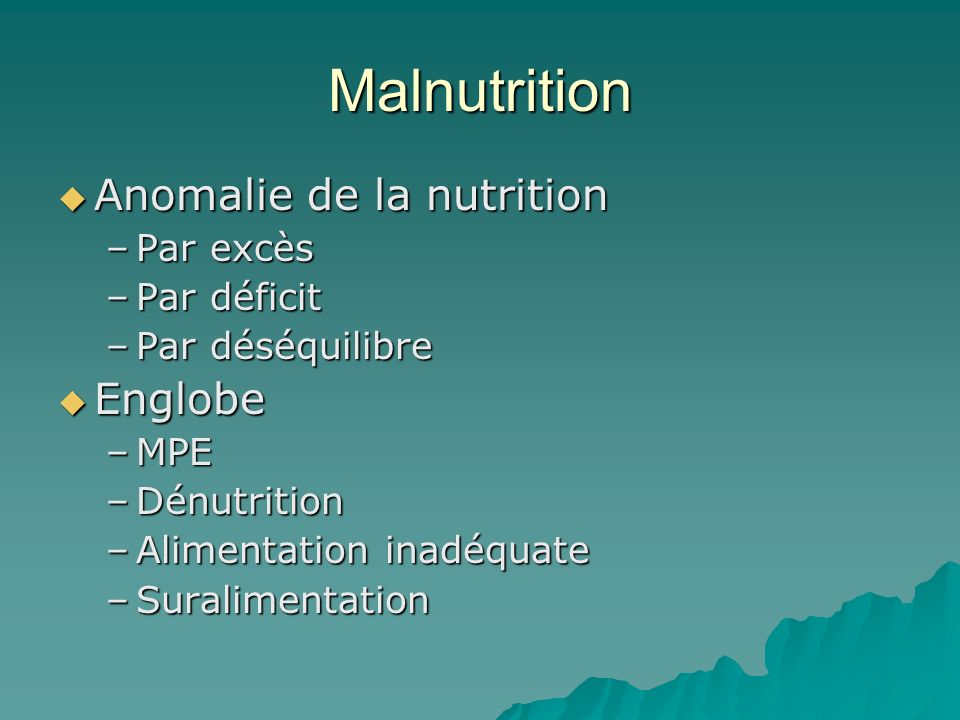 Causes principales apports nutritionnels apports nutritionnels Perturbations métaboliques Perturbations métaboliques Modification des besoins énergétiques Modification des besoins énergétiques Augmentation des pertes Augmentation des pertes
