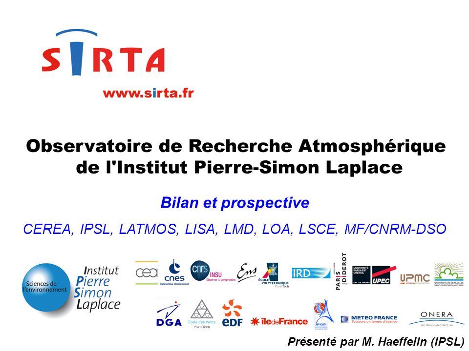 Bilan et prospective CEREA, IPSL, LATMOS, LISA, LMD, LOA, LSCE, MF/CNRM-DSO Présenté par M. Haeffelin (IPSL)