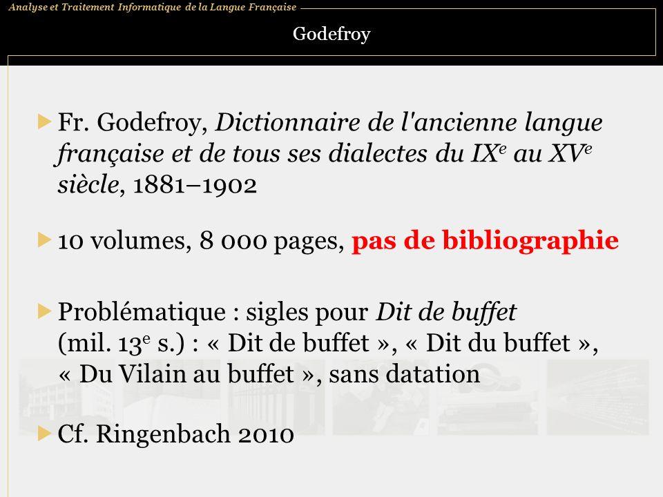 Analyse et Traitement Informatique de la Langue Française Godefroy Fr. Godefroy, Dictionnaire de l'ancienne langue française et de tous ses dialectes