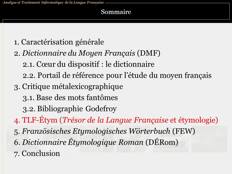 Analyse et Traitement Informatique de la Langue Française Sommaire 1. Caractérisation générale 2. Dictionnaire du Moyen Français (DMF) 2.1. Cœur du di