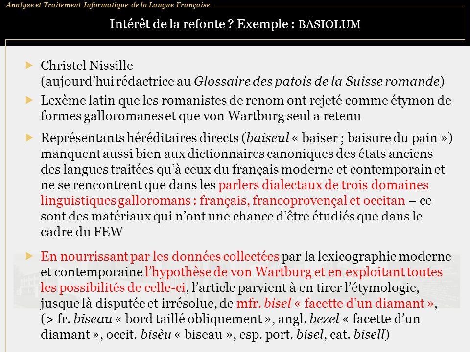 Analyse et Traitement Informatique de la Langue Française Intérêt de la refonte ? Exemple : BĀSIOLUM Christel Nissille (aujourdhui rédactrice au Gloss