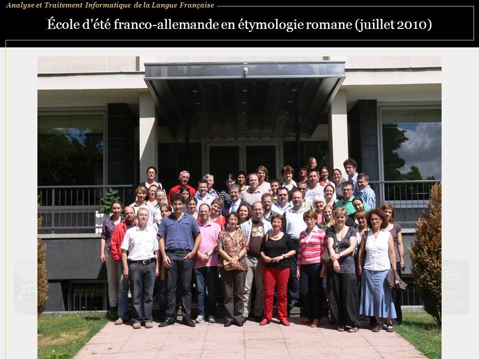 Analyse et Traitement Informatique de la Langue Française École dété franco-allemande en étymologie romane (juillet 2010)
