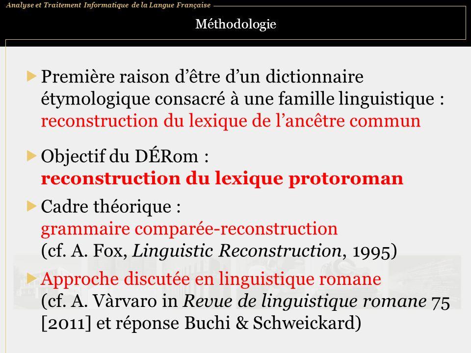 Analyse et Traitement Informatique de la Langue Française Méthodologie Première raison dêtre dun dictionnaire étymologique consacré à une famille ling