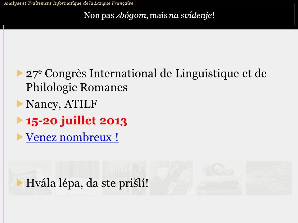 Analyse et Traitement Informatique de la Langue Française Non pas zbógom, mais na svídenje.