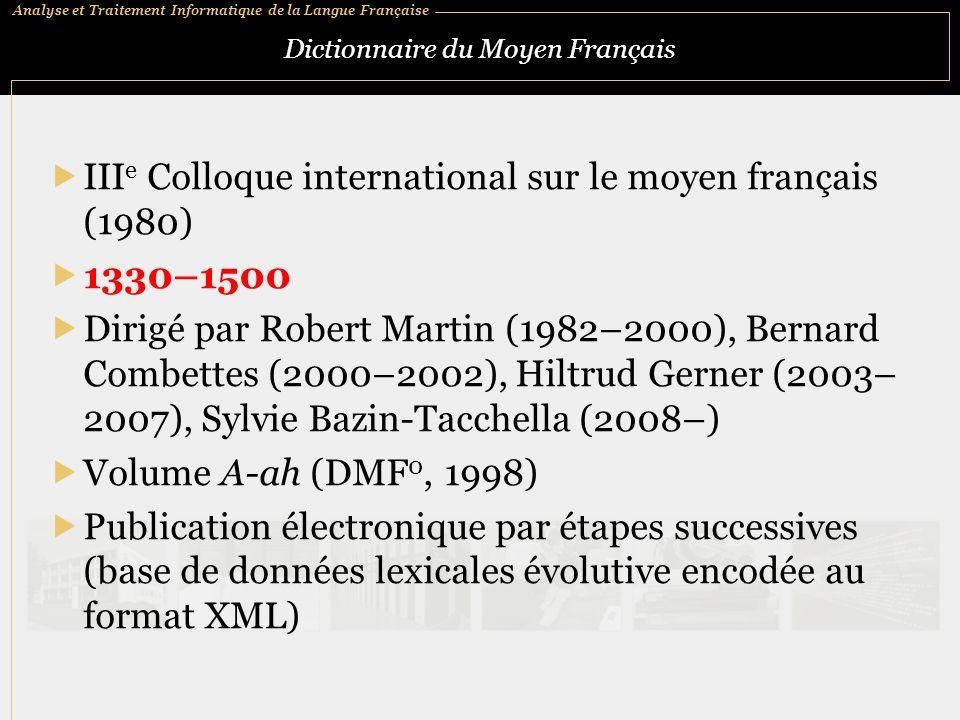 Analyse et Traitement Informatique de la Langue Française Dictionnaire du Moyen Français III e Colloque international sur le moyen français (1980) 133