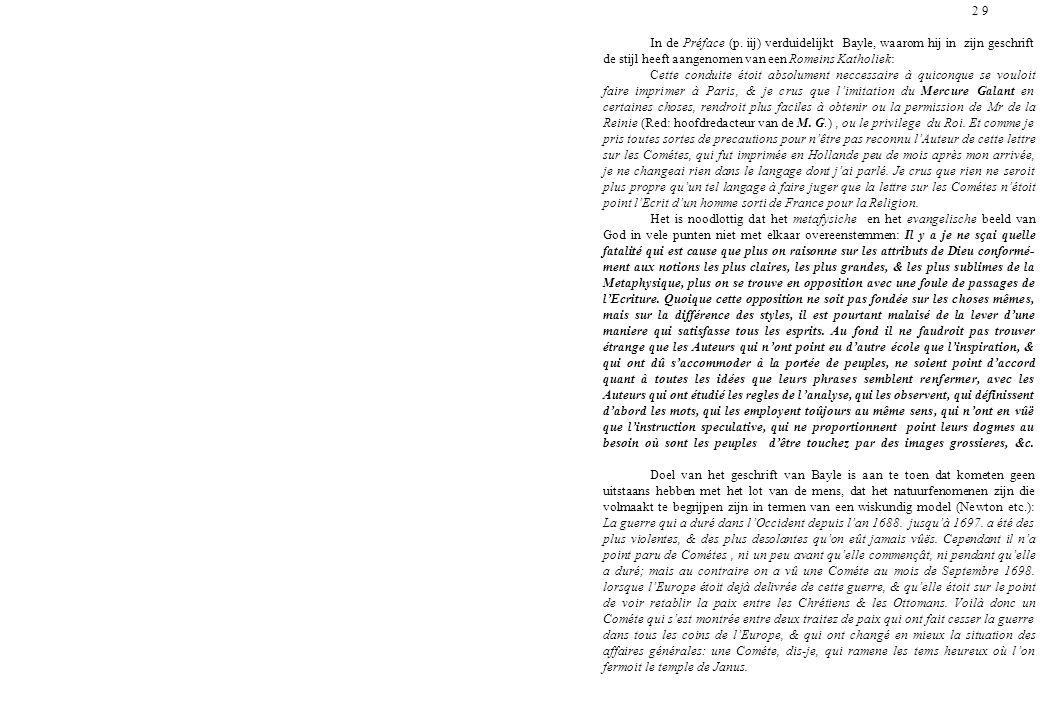 2 9 In de Préface (p. iij) verduidelijkt Bayle, waarom hij in zijn geschrift de stijl heeft aangenomen van een Romeins Katholiek: Cette conduite étoit