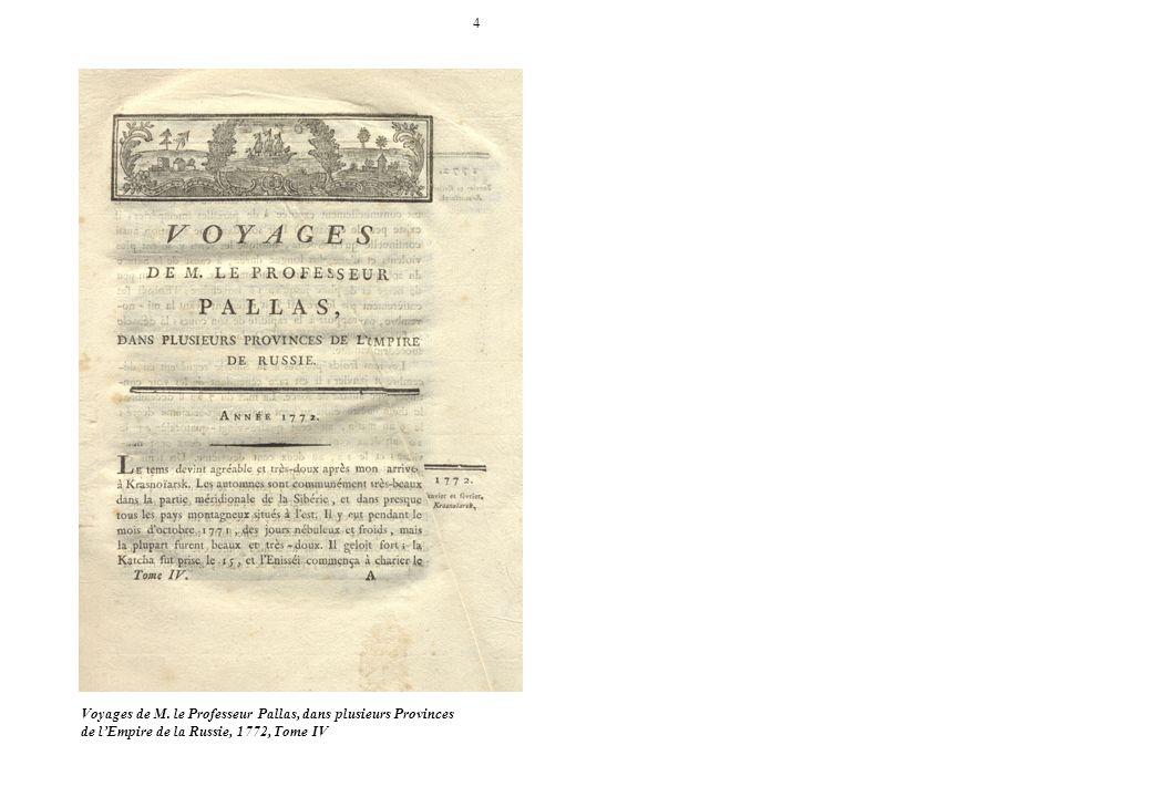 4 Voyages de M. le Professeur Pallas, dans plusieurs Provinces de lEmpire de la Russie, 1772, Tome IV