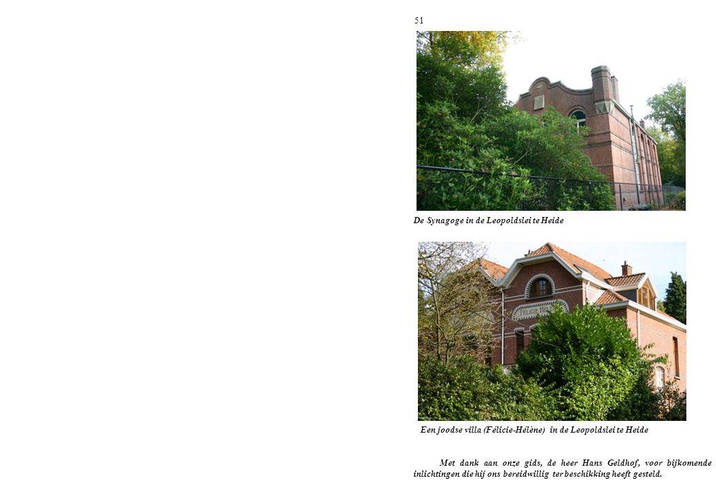 51 De Synagoge in de Leopoldslei te Heide Een joodse villa (Félicie-Hélène) in de Leopoldslei te Heide Met dank aan onze gids, de heer Hans Geldhof, v