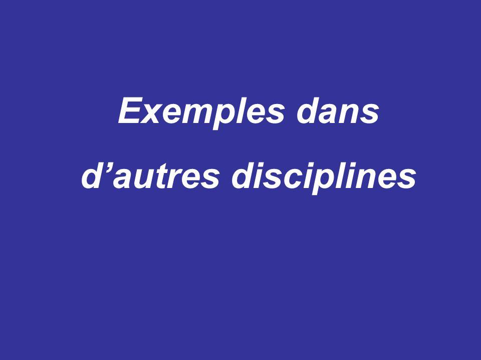 Exemples dans dautres disciplines