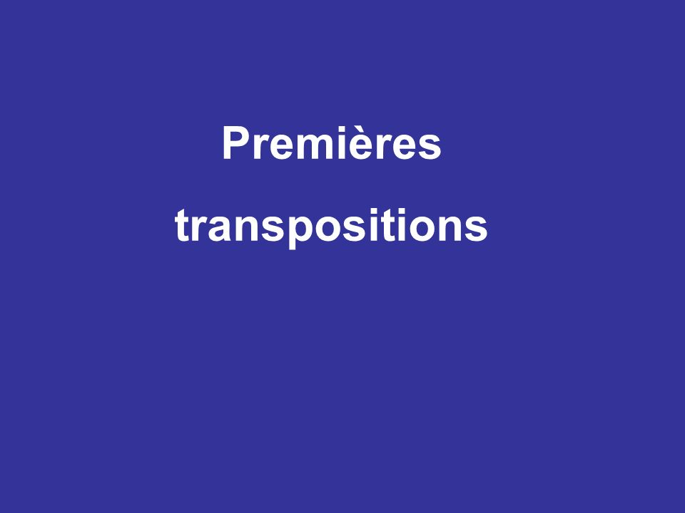 Premières transpositions