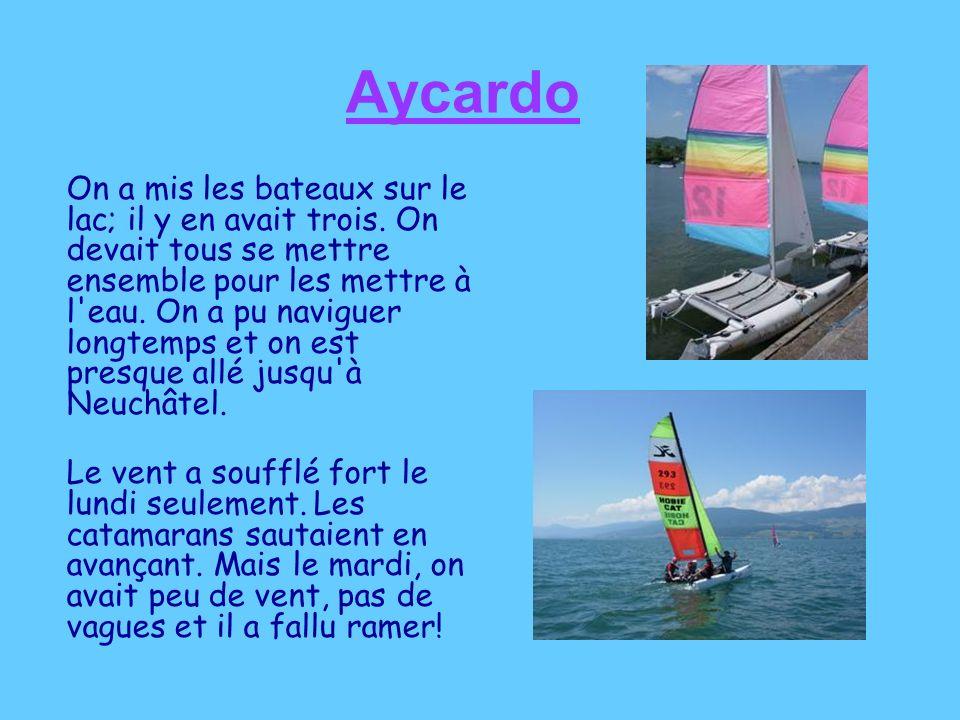 Aycardo On a mis les bateaux sur le lac; il y en avait trois. On devait tous se mettre ensemble pour les mettre à l'eau. On a pu naviguer longtemps et