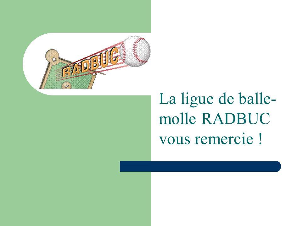 La ligue de balle- molle RADBUC vous remercie !