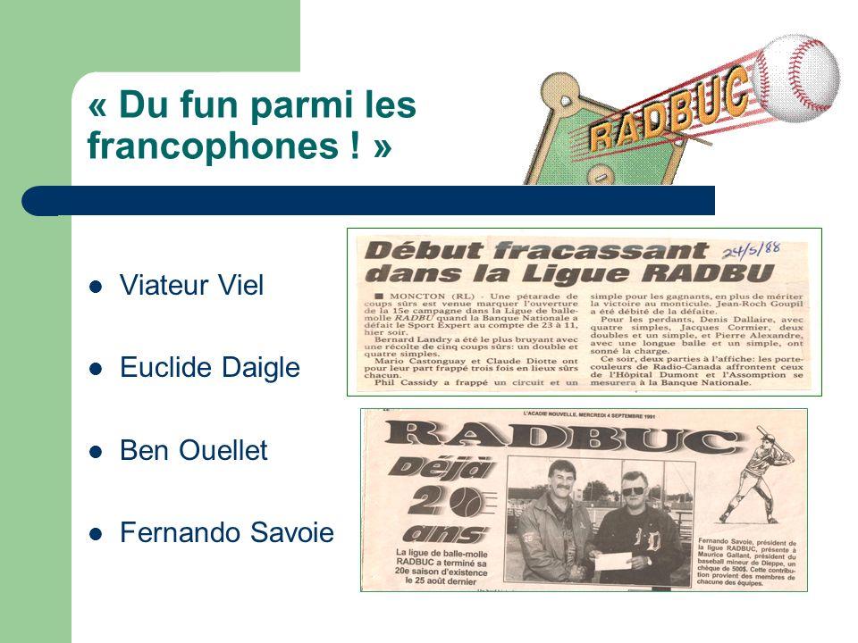 « Du fun parmi les francophones ! » Viateur Viel Euclide Daigle Ben Ouellet Fernando Savoie
