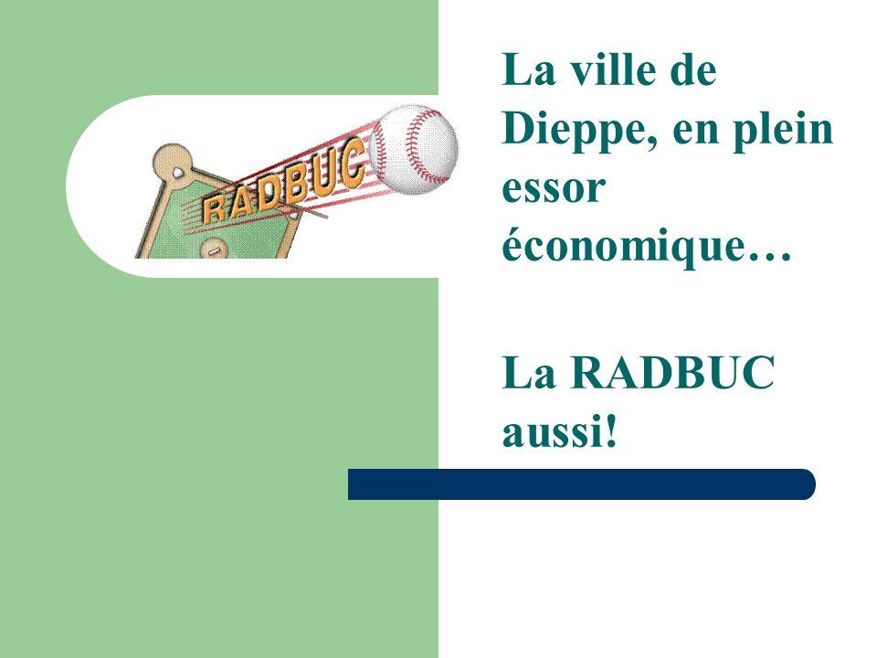 La ville de Dieppe, en plein essor économique… La RADBUC aussi!