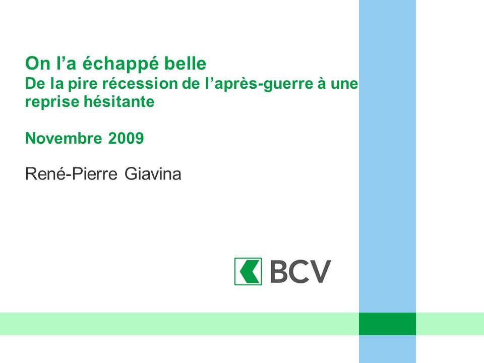 On la échappé belle De la pire récession de laprès-guerre à une reprise hésitante Novembre 2009 René-Pierre Giavina