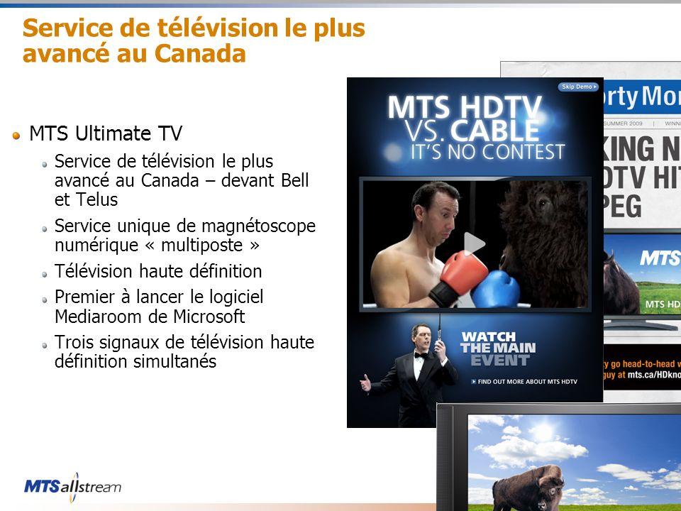 13 Service de télévision le plus avancé au Canada MTS Ultimate TV Service de télévision le plus avancé au Canada – devant Bell et Telus Service unique