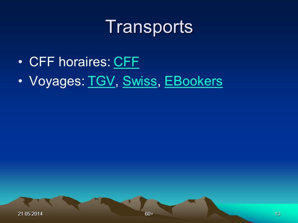 21.05.201460+13 Transports CFF horaires: CFFCFF Voyages: TGV, Swiss, EBookersTGVSwissEBookers