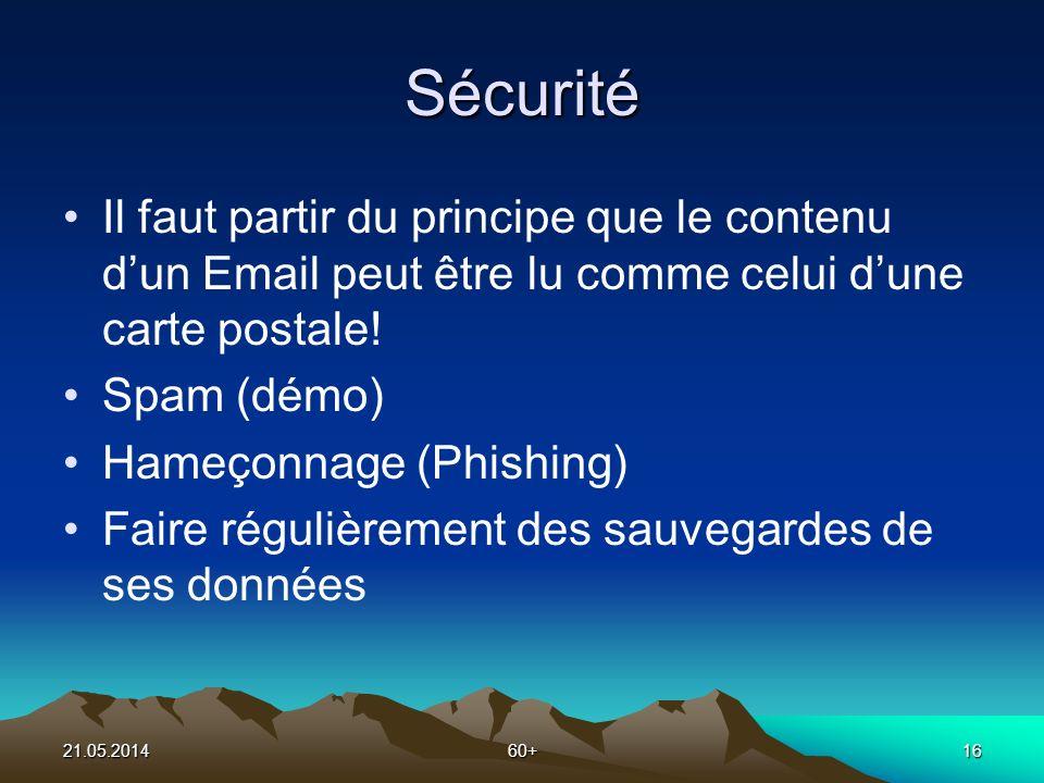 21.05.201460+16 Sécurité Il faut partir du principe que le contenu dun Email peut être lu comme celui dune carte postale.