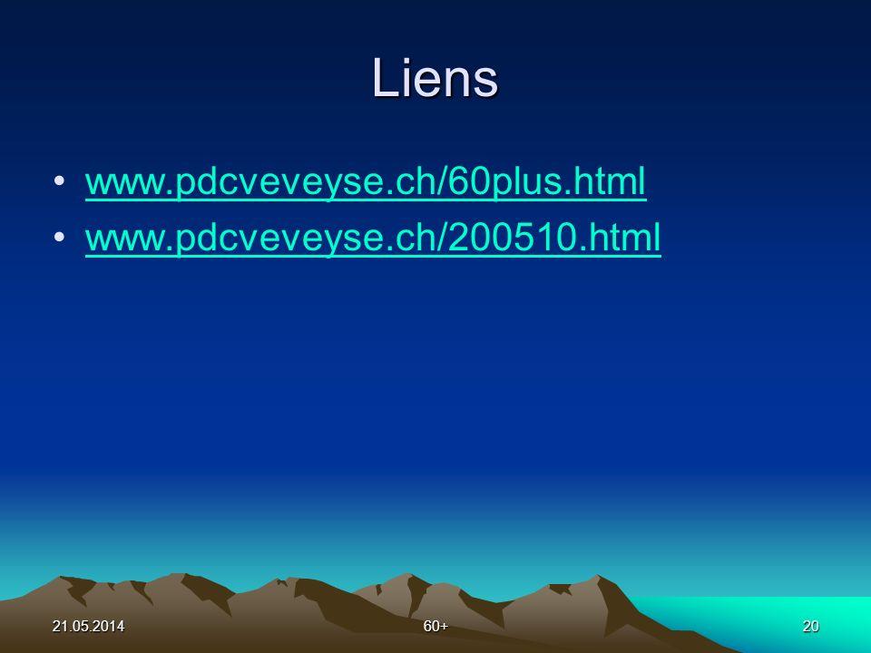 21.05.201460+20 Liens www.pdcveveyse.ch/60plus.html www.pdcveveyse.ch/200510.html