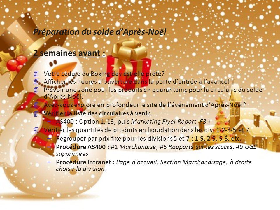 Préparation du solde dAprès-Noël 2 semaines avant : 4 Votre cédule du Boxing day est-elle prête.