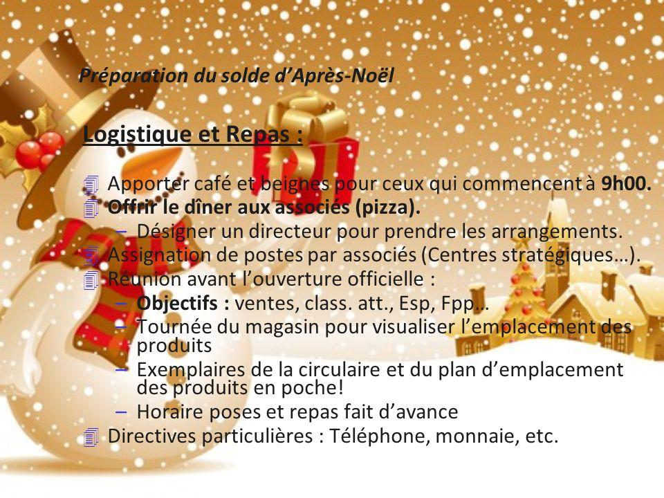 Préparation du solde dAprès-Noël Logistique et Repas : 4 Apporter café et beignes pour ceux qui commencent à 9h00.