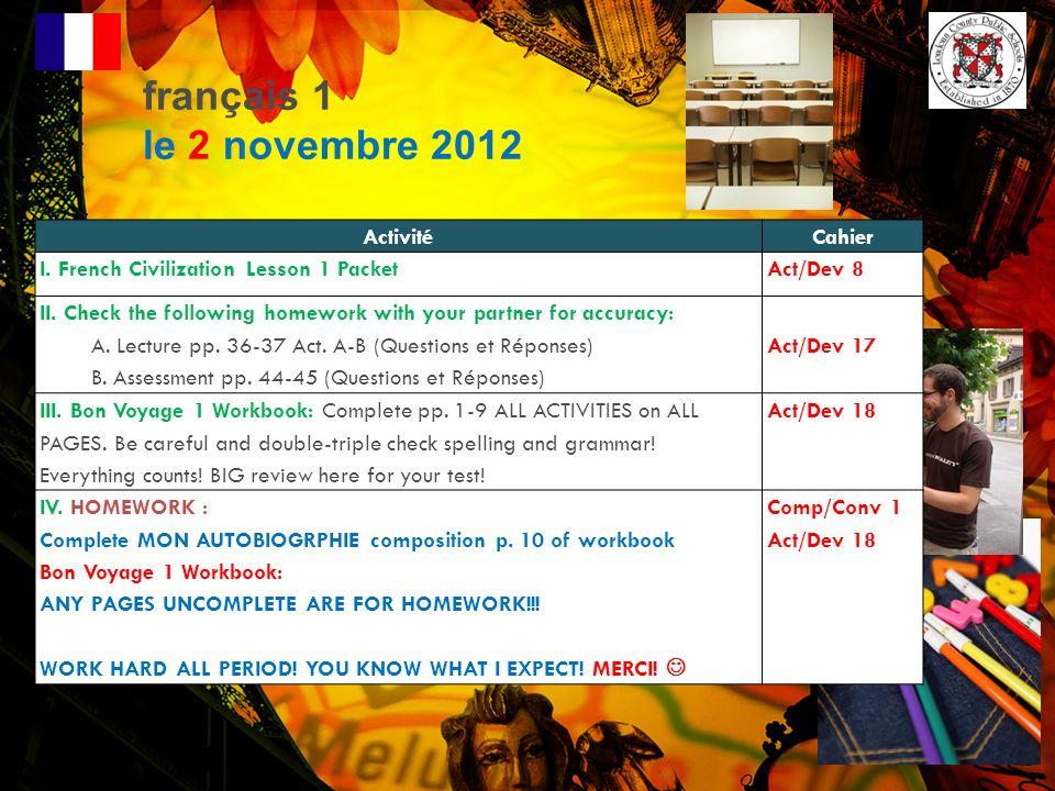 français 1 le 2 novembre 2012 ActivitéCahier I.French Civilization Lesson 1 Packet Act/Dev 8 II.